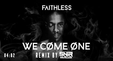 Faithless – We Come One (Snir Marcus Remix)