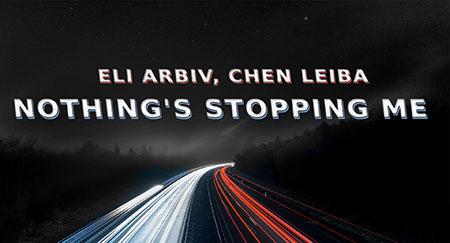 Eli Arbiv, Chen Leiba - Nothing's Stopping Me
