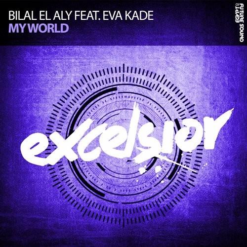 Bilal El Aly Feat. Eva Kade - My World