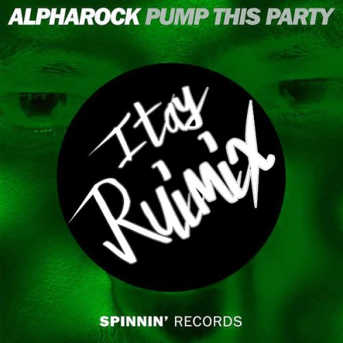 Alpharock pump this party itay ruimix edit for Classic house acapellas