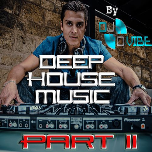 Best deep house msuic no 2 by dj d vibe desire2music net for Best deep house music 2015