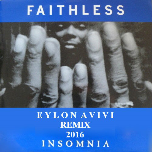Faithless insomnia eylon avivi remix 2016 for Insomnia house music