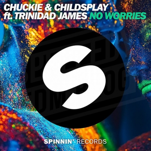 Chuckie & ChildsPlay feat. Trinidad James - No Worries (Original Mix) (2016)