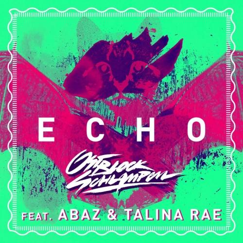 Ostblockschlampen feat. Abaz & Talina Rae - Echo (2016)