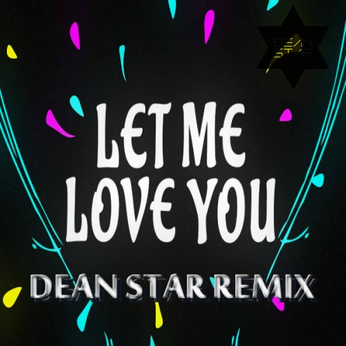 Best Love Mashup Song Download It: Let Me Love You (DEAN STAR
