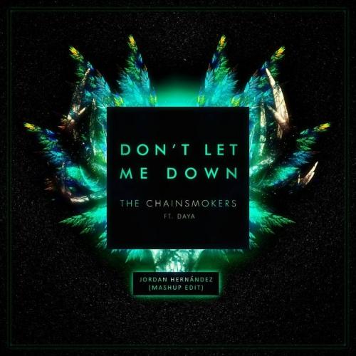 Dont Let Me Down Chainsmokers Free Download: Don't Let Me Down (Jordan