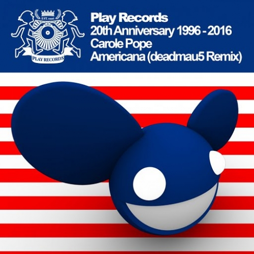 Carole Pope - Americana (deadmau5 Remix) (Play Records 20th