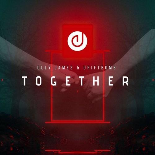 Olly James - Together (feat  Driftbomb) (Original Mix