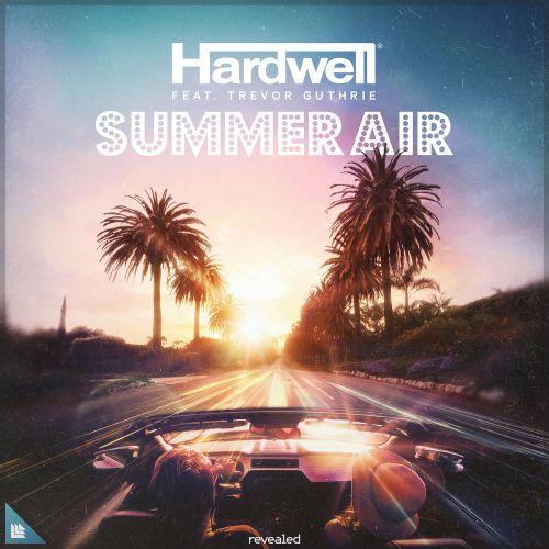 Hardwell, Trevor Guthrie - Summer Air (Extended Mix)   Desire2Music